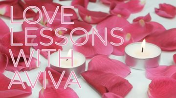 Relationship Advice from a Lifestyle Coach Love Lessons with Aviva 1