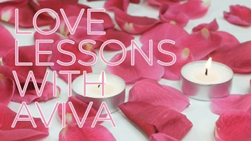 Relationship Advice from a Lifestyle Coach Love Lessons with Aviva 9